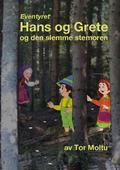 Eventyret Hans og Grete og den slemme Stemoren