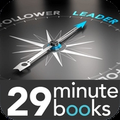 Being An Amazing Leader - 29 Minute Books - Audio