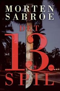 Det 13. spil (e-bog) af Morten Sabroe