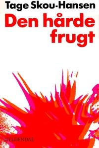 Den hårde frugt (lydbog) af Tage Skou