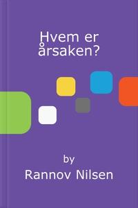 Hvem er årsaken? (ebok) av Rannov Nilsen
