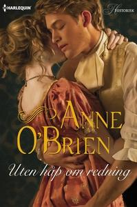 Uten håp om redning (ebok) av Anne O'Brien
