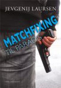 MATCHFIXING TIL PARADIS (e-bog) af Je