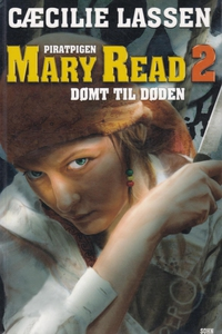 Piratpigen Mary Read dømt til døden (