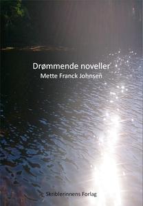 Drømmende noveller (ebok) av Mette Franck Joh
