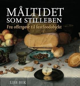 Måltidet som stilleben (e-bog) af Lis