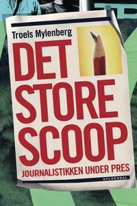 Det store scoop (e-bog) af Troels Myl