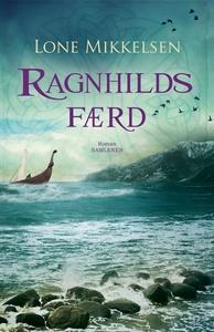 Ragnhilds færd (e-bog) af Lone Mikkel