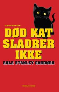 Død kat sladrer ikke (e-bog) af Erle