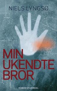 Min ukendte bror (lydbog) af Niels Ly