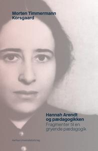 Hannah Arendt og pædagogikken (e-bog)