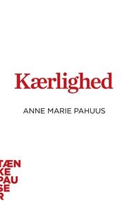 Kærlighed (e-bog) af Anne Marie Pahuu