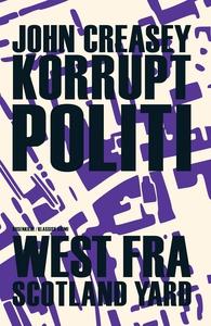 Korrupt politi (e-bog) af John Crease