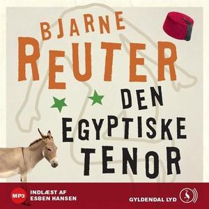 Den egyptiske tenor (lydbog) af Bjarn