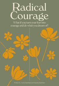 Radical Courage (ebok) av Anette Bastviken