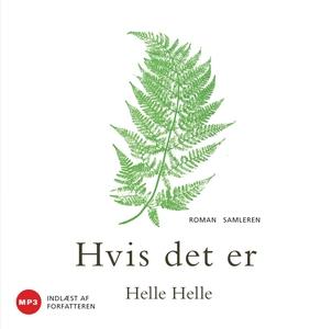 Hvis det er (lydbog) af Helle Helle