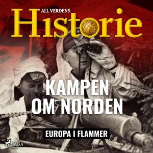 Kampen om Norden (lydbok) av All verdens hist