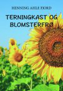 TERNINGKAST OG BLOMSTERFRØ (e-bog) af