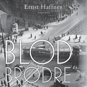 Blodbrødre (lydbog) af Ernst Haffner