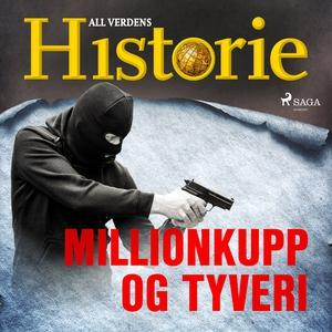 Millionkupp og tyveri (lydbok) av All verdens