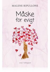 Måske for evigt (e-bog) af Malene Rip