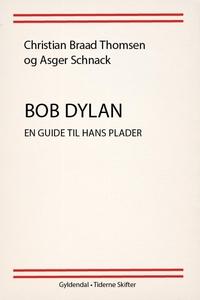 Bob Dylan (e-bog) af Christian Braad