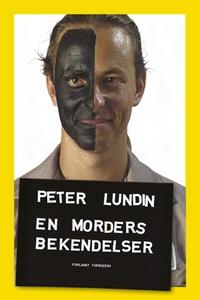 En morders bekendelser (e-bog) af Peter Lundin