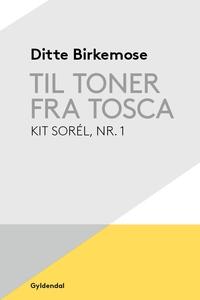 Til toner fra Tosca (lydbog) af Ditte