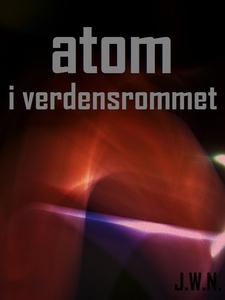Atom i verdensrommet (ebok) av Johnny W. Nyha