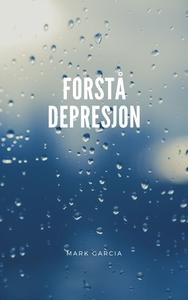 Forstå Depresjon (ebok) av Mark Garcia