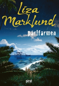 Pärlfarmen (e-bok) av Liza Marklund
