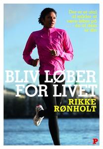 Bliv løber for livet (e-bog) af Rikke