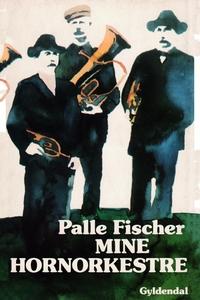 Mine hornorkestre (e-bog) af Palle Fi