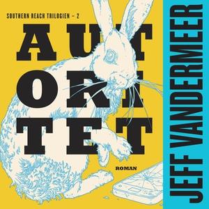 Autoritet (lydbog) af Jeff VanderMeer