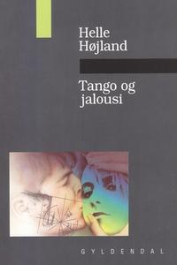 Tango og jalousi (e-bog) af Helle Høj