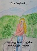 Ingeborg Kolibri og den hemmelige trappen