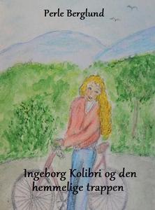 Ingeborg Kolibri og den hemmelige trappen (eb