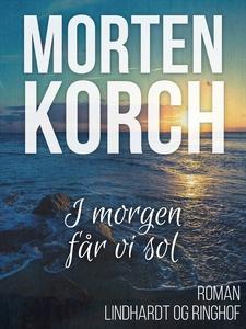 I morgen får vi sol (e-bog) af Morten