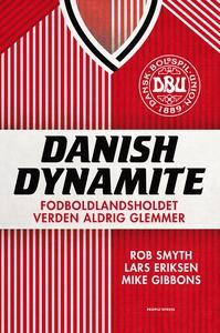 Danish Dynamite (e-bog) af Rob Smyth,