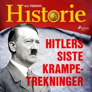 Hitlers siste krampetrekninger (lydbok) av Al