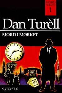 Mord i mørket (e-bog) af Dan Turell