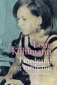 I medgang og medgang (e-bog) af Lone Kühlmann