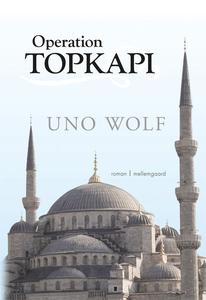 Operation Topkapi (e-bog) af Uno Wolf