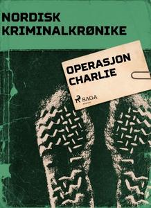 Operasjon Charlie (ebok) av Diverse forfatter