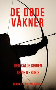 De Døde Våkner - 6x03 - Den Kalde Krigen (ebo