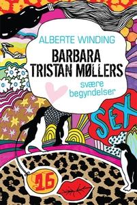 Barbara Tristan Møllers svære begynde