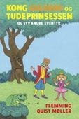 Kong Gulerod og Tudeprinsessen og 7 andre eventyr