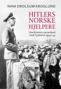 Hitlers norske hjelpere (ebok) av Nina Kroglu