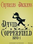David Copperfield. Bind 1