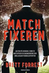 Matchfixeren (e-bog) af Brett Forrest